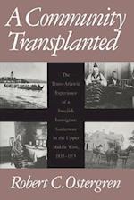 A Community Transplanted af Robert C. Ostergren