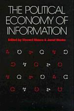 Political Economy of Information (Studies in Communication Society Paperback)