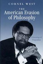 The American Evasion of Philosophy (The Wisconsin Project on American Writers)