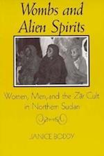 Wombs and Alien Spirits (New Directions in Anthropological Writing)