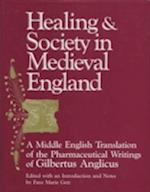 Healing and Society in Medieval England (Wisconsin Publications in the History of Science and Medicin, nr. 8)
