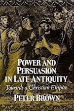 Power & Persuasion Late Antiquity (The Curti Lectures, nr. 1988)