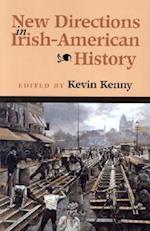 New Directions in Irish-American History (History of Ireland & the Irish Diaspora)