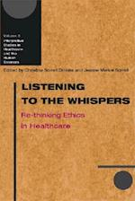 Listening to the Whispers (Interpretive Studies in Healthcare and the Human Sciences, nr. 5)