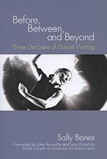 Before, Between, and Beyond