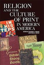 Religion and the Culture of Print in Modern America (Print Culture History in Modern America)
