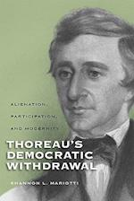 Thoreau's Democratic Withdrawal (Studies in American Thought And Culture)