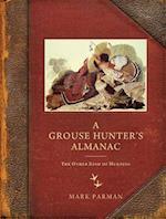 A Grouse Hunter's Almanac