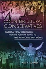 Countercultural Conservatives (Studies in American Thought And Culture)