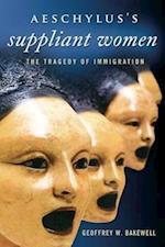 Aeschylus's Suppliant Women (Wisconsin Studies in Classics (Paperback))