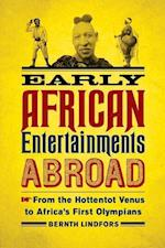 Early African Entertainments Abroad (Africa and the Diaspora: History, Politics, Culture)