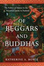 Of Beggars and Buddhas (New Perspectives in Se Asian Studies)