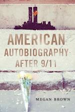 American Autobiography After 9/11 (WISCONSIN STUDIES IN AUTOBIOGRAPHY)