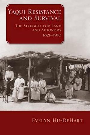 Bog, paperback Yaqui Resistance and Survival af Evelyn Hu-DeHart E.