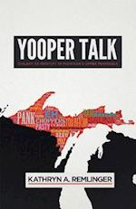 Yooper Talk (Languages and Folklore of Upper Midwest)