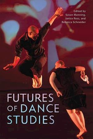 Futures of Dance Studies