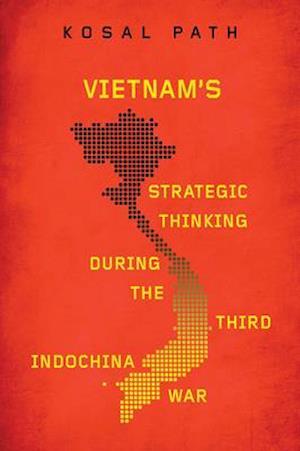 Vietnam's Strategic Thinking During the Third Indochina War