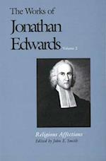 The Works of Jonathan Edwards, Vol. 2 (Works of Jonathan Edwards Series)