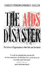 The AIDS Disaster: The Failure of Organizations in New York and the Nation