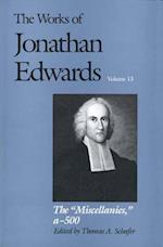 The Works of Jonathan Edwards, Vol. 13 (Works of Jonathan Edwards Series)