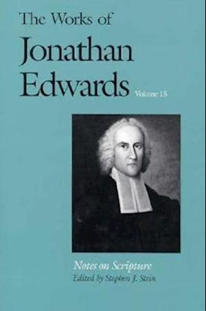 The Works of Jonathan Edwards, Vol. 15