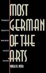 Most German of the Arts: Musicology and Society from the Weimar Republic to the End of Hitlers Reich af Pamela M. Potter
