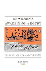 The Women's Awakening in Egypt: Culture, Society, and the Press af Beth Baron