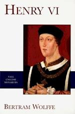 Henry VI (Yale English Monarchs Series)