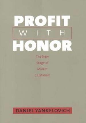 Bog, hardback Profit with Honor af Daniel Yankelovich