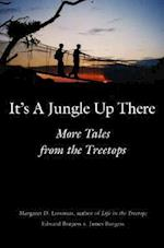 It's a Jungle Up There af James Burgess, Edward Burgess, Margaret D. Lowman