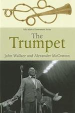 The Trumpet (The Yale Musical Instrument Series)