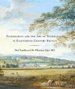 Papermaking and the Art of Watercolor in Eighteenth-Century Britain (Yale Center for British Art)
