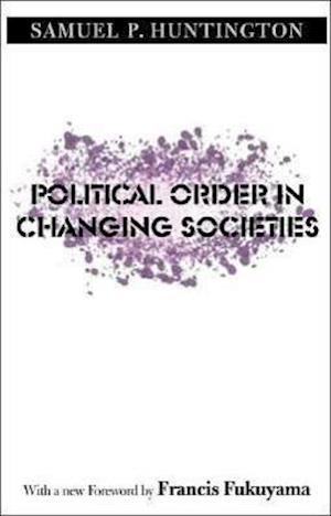 Bog paperback Political Order in Changing Societies af Francis Fukuyama