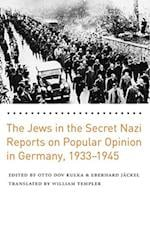 The Jews in the Secret Nazi Reports on Popular Opinion in Germany, 1933-1945