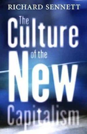 Bog, paperback The Culture of the New Capitalism af Richard Sennett