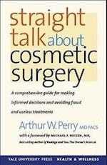 Straight Talk about Cosmetic Surgery (Yale University Press Health & Wellness)