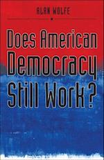 Does American Democracy Still Work? af Alan Wolfe