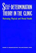 Self-Determination Theory in the Clinic af Geoffrey Williams