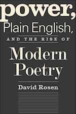 Power, Plain English, and the Rise of Modern Poetry af David Rosen