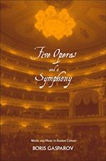 Five Operas and a Symphony (Russian Literature And Thought Series)