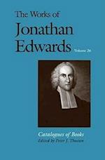 The Works of Jonathan Edwards, Vol. 26 (Works of Jonathan Edwards Series)