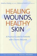 Healing Wounds, Healthy Skin (Yale University Press Health & Wellness)