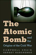 Atomic Bomb and the Origins of the Cold War