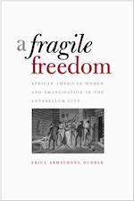 Fragile Freedom af Erica Armstrong Dunbar