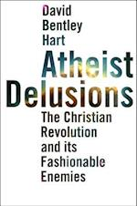 Atheist Delusions af David Bentley Hart
