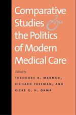 Comparative Studies and the Politics of Modern Medical Care af Richard Freeman