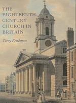 The Eighteenth-Century Church in Britain (Paul Mellon Centre for Studies in British Art)