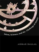 Islam, Science, and the Challenge of History (The Terry Lectures Series)