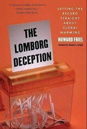 Bog, hardback The Lomborg Deception af Thomas E Lovejoy, Howard Friel