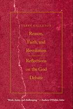 Reason, Faith, and Revolution (TERRY LECTURES)
